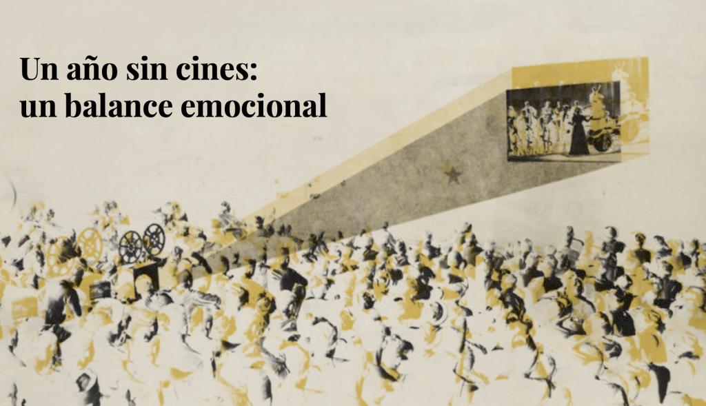Un año sin cines: un balance emocional